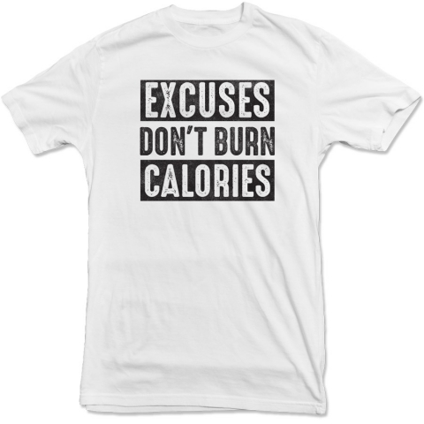 United Gains - Excuses Don't Burn Calories Tee
